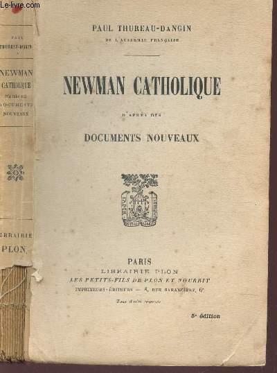 NEWMAN CATHOLIQUE - D'APRES LES DOCUMENTS NOUVEAUX.