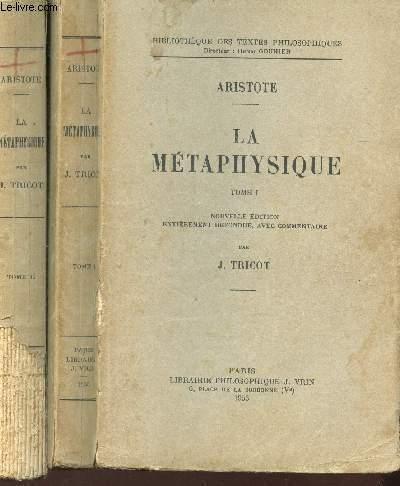 LA METAPHYSIQUE - EN 2 VOLUMES / TOME I + TOME II / BIBLIOTHEQUE DES TEXTES PHILOSOPHIQUES.