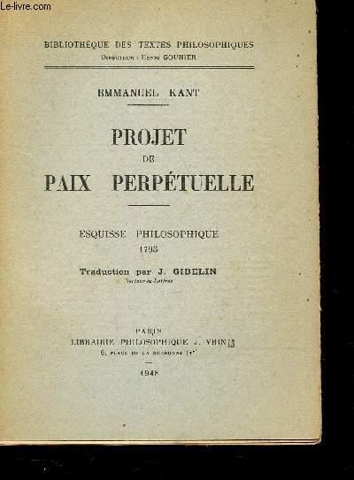 PROJET DE PAIX PERPETUELLE - ESQUISSE PHILOSOPHIQUE 1795 / BIBLIOTHEQUE DES TEXTES PHILOSOPHIQUES.