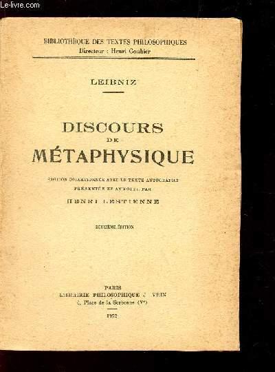 DISCOURS DE METAPHYSIQUE - BIBLIOTHEQUE DES TEXTES PHILOSOPHIQUES / 2e EDITION.