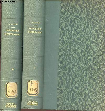 SOUVENIRS LITTERAIRES - EN 2 VOLUMES : TOME PREMIER + TOME SECOND.