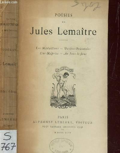POESIES DE JULES LEMAITRE / Les médaillons - Petites orientales - Une méprise - Au jour le jour.