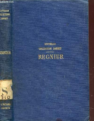 OEUVRES COMPLETES DE REGNIER  - revues sur les edition orignales avec preface, notes et glossaire par pierre JANNET / NOUVELLE COLLECTION JANNET.