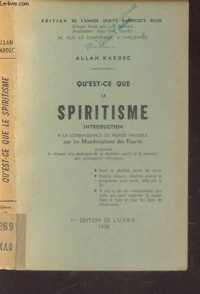 QU'EST CE QUE LE SPIRITISME - INTRODUCTION  AL A CONNAISSANCE DU MONDE INVISIBLE par les manisfestations et les esprits.