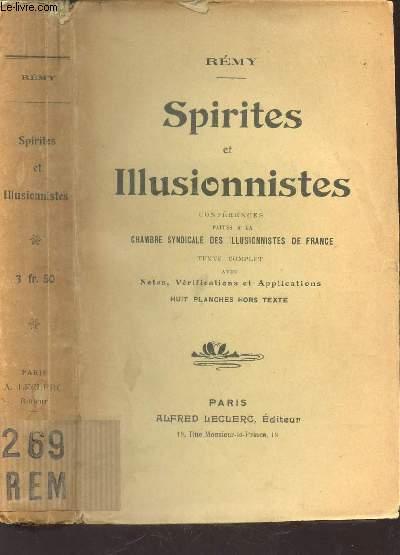 SPIRITES ET ILLUSIONNISTES - Conférences faites à la Chambre syndicale des illusionnistes de France - TEXTE COMPLET avec Notes, vérifications et applications  /  EDITION ORIGINALE.