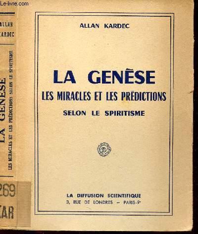 LA GENESE - LES MIRACLES ET LES PREDICTIONS  SELON LE SPIRITISME.