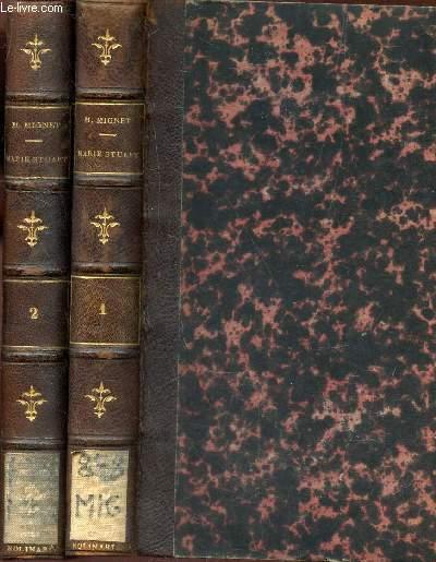 HISTOIRE DE MARIE STUART / EN 2 VOLUMES / TOME 1 + TOME 2.
