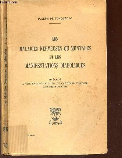 LES MALADIES NERVEUSES OU MENTALES ET LES MANIFESTATIONS DIABOLIQUES - Précédé d'une lettre de S. Em. le Cardinal Verdier.