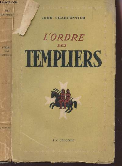 L'ORDRE DES TEMPLIERS / COLLECTION LA COLOMBE.