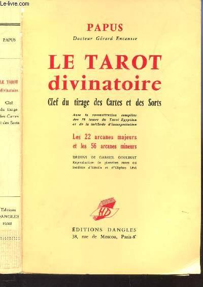 LE TAROT DIVINATOIRE - CLEF DU TIRAGE DES CARTES ET DES SORTS - Les 22 arcanes majeurs et les 56 arcanes minceurs / Collection