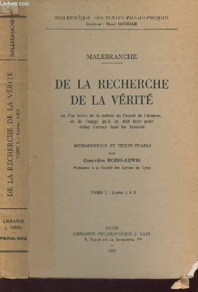 DE LA RECHERCHE A LA VERITE /TOME I - LIVRES 1 à 3 / BIBLIOTHEQUE DES TEXTES PHILOSOPHIQUES
