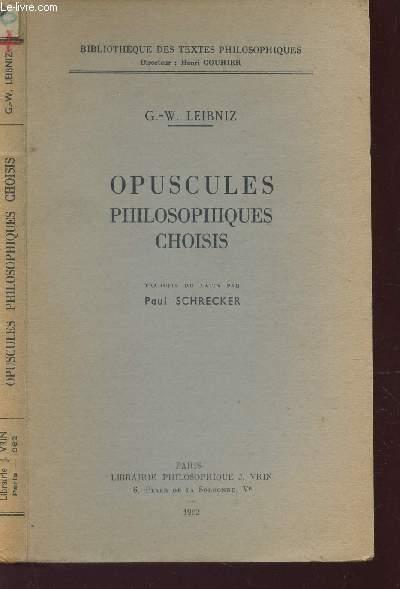 OPUSCULES PHILOSOPHIQUES CHOISIS / BIBLIOTHEQUE DES TEXTES PHILOSOPHIQUES