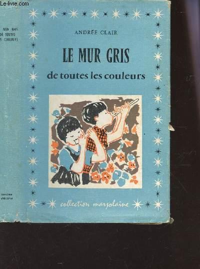 LE MUR GRIS DE TOUTES LES COULEURS / COLLECTION MARJOLAINE