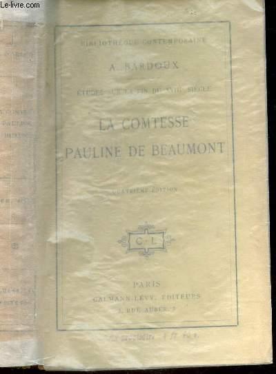 LA COMTESSE PAULINE DE BEAUMONT - Etudes sur la fin du XVIIIe SIECLE / BIBLIOTHEQUE CONTEMPORAIN.
