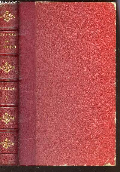 OEUVRES COMPLETES DE VICTOR HUGO / TOME 1 : ODES ET BALLADES, I. (1818-1822 / 1822-1823 / 1824-1828 / 1819-1827.