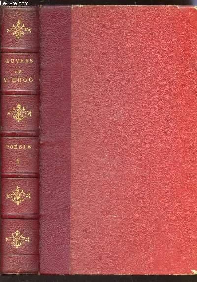 OEUVRES COMPLETES DE VICTOR HUGO / POESIE - TOME IV : LES VOIX INTERIEURES - LES RAYONS ET LES OMBRES.