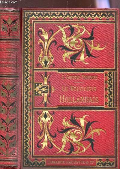 LE VOLTIGEUR HOLLANDAIS / BIBLIOTHEQUE DES ECOLES ET DES FAMILLES.