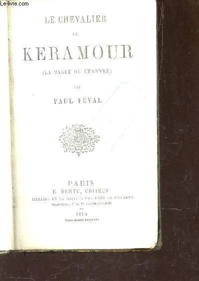 LE CHEVALIER DE KERAMOUR - (LA BAGUE DE CHANVRE).