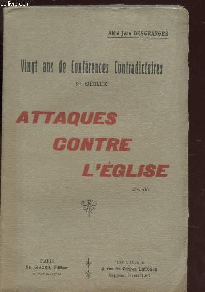 ATTAQUES CONTRE L'EGLISE / 20 ANS DE CONFERENCES CONTRADICTOIRES - 2e SERIE.
