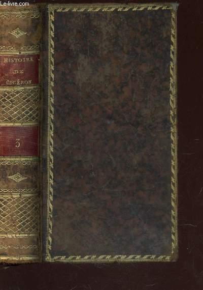 HISTOIRE DE CICERON TIREE  DE SES ECRITS ET DES MONUMENS DE SON SIECLE - avec les Preuves & des Eclaircissemens / TOME TROISIEME / 2nde EDITION.