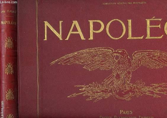 NAPOLEON - Illustrations d'après des peintures, sculptures, gravures, objets, etc. du temps.