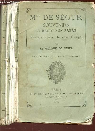 Mgr DE SEGUR - SOUVENIRS ET RECIT D'UN FRERE (Première partie, de 1820 à 1856)  / NOUVELLE EIDTION? REVUE ET AUGMENTEE.