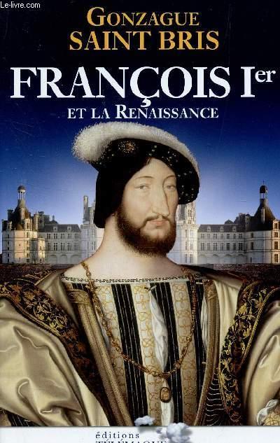 FRANCOIS 1er ET LA RENAISSANCE -
