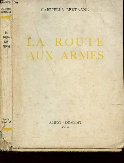 LA ROUTE AUX ARMES /