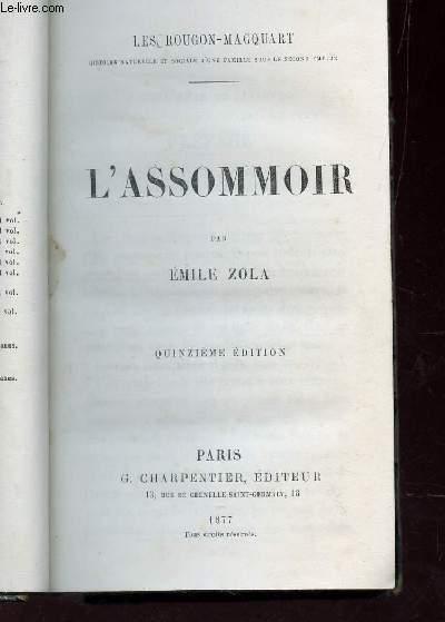 L'ASSOMMOIR / LES ROUGON-MACQUART / 15e EDITION.