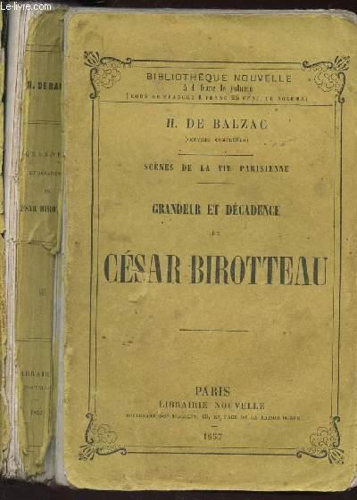 GRANDEUR ET DECADENCE DE CESAR BIROTTEAU / Scènes de la vie parisienne / BIBLIOTHEQUE NOUVELLE.
