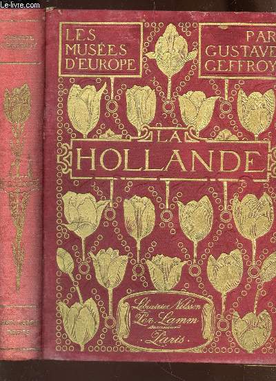 LA HOLLANDE - Amsterdam, Alkmaar, Haarlem, Leyde, La Haye, Rotterdam, Dordrecht, Ultrecht.