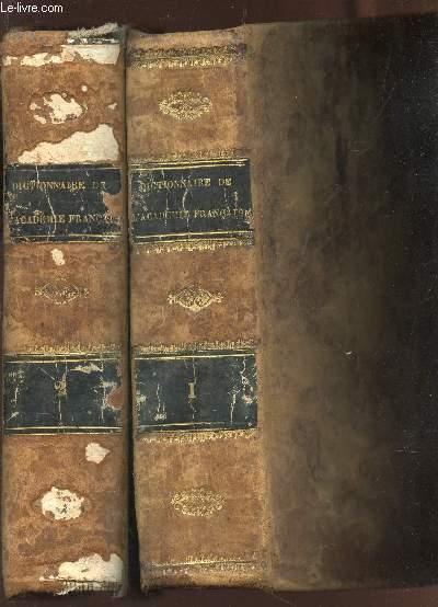 DICTIONNAIRE DE L'ACADEMIE FRANCAISE -  / EN 2 VOLUMES - TOME PREMIER + TOME SECOND / 6e EDITION PUIBLIEE EN 1835.