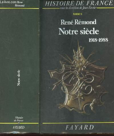 NOTRE SIECLE - 1918-1988 /  TOME 6 DE LA COLLECTION