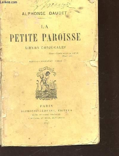 LA PETITE PAROISSE - MOEURS CONJUGALES.