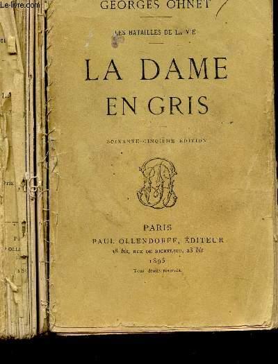 LA DAME EN GRIS  / LES BATAILLES DE LA VIE / 65e EDITION.