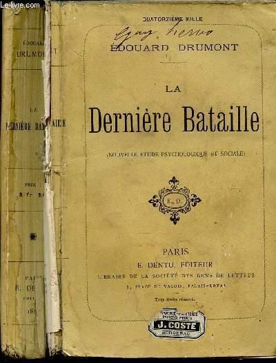 LA DERNIERE BATAILLE - Novelle etude psychologique et sociale.