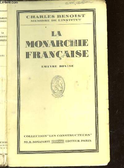LA MONARCHIE FRANCAISE  - L'OEUVRE ROYALE - LIVRE I / COLLECTION