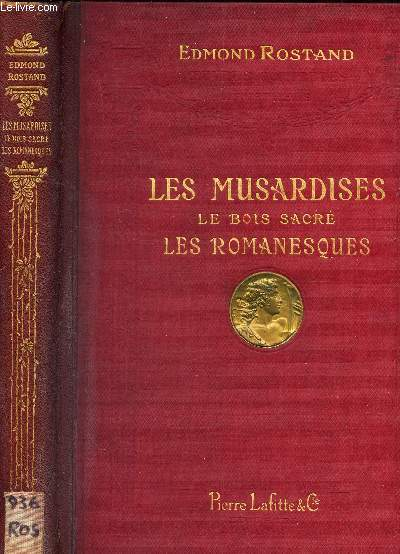 LES MUSARDISES - LE BOIS SACRE - LES ROMANESQUES / COLLECTION éOZUVRES COMPLETES ILLUSTREES DE EDMOND ROSTAND