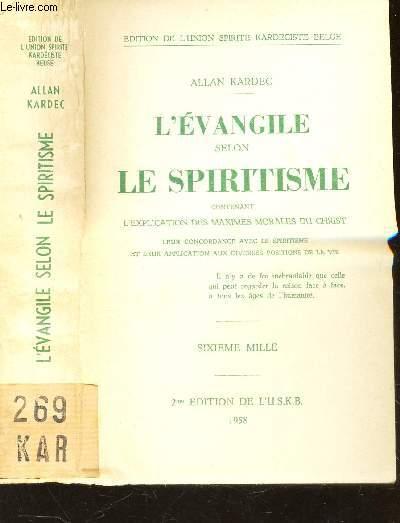 L'EVANGILE SELON LE SPIRITISME - contenant l'explication des maximes morales du Christ, leur concordance avec le spiritisme et leur application aux diverses positions de la vie.