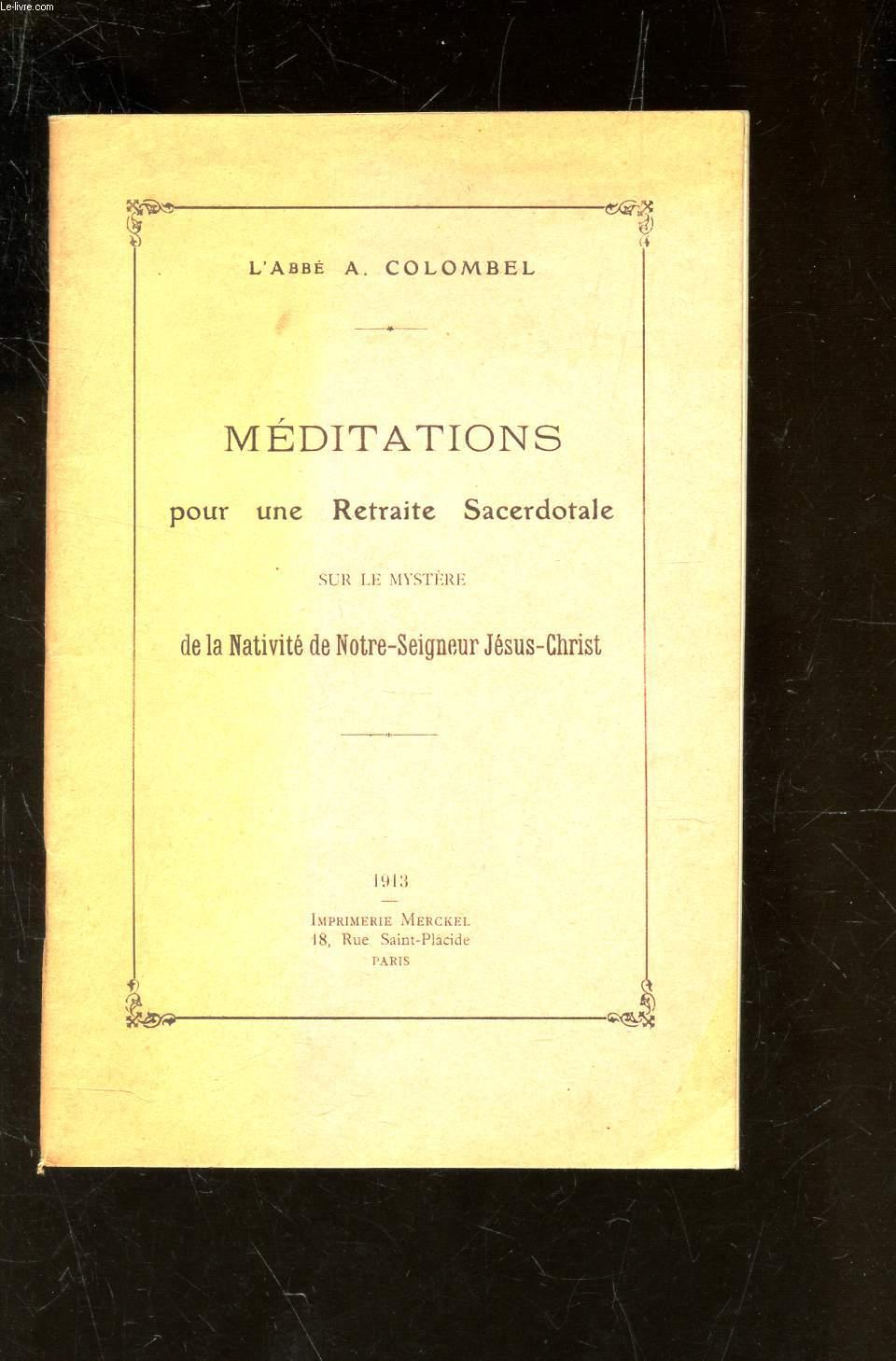 MEDITATIONS POUR UNE RETRAITE SACERDOTALE SUR LE MYSTERE DE LA NATIVITE DE NOTRE-SEIGNEUR JESUS-CHRIST
