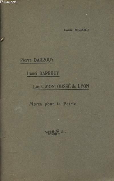 PIERRE DARROUY - HENRY DARROUY - LOUIS MONTOUSSE DU LYON MORTS POUR LA PATRIE