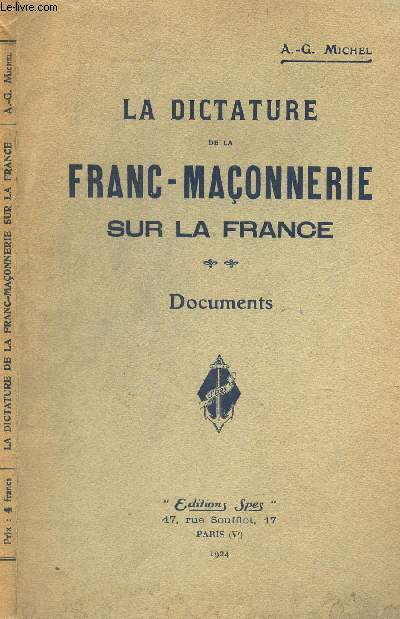 LA DICTATURE DE LA FRANC-MACONNERIE SUR LA FRANCE - DOCUMENTS.