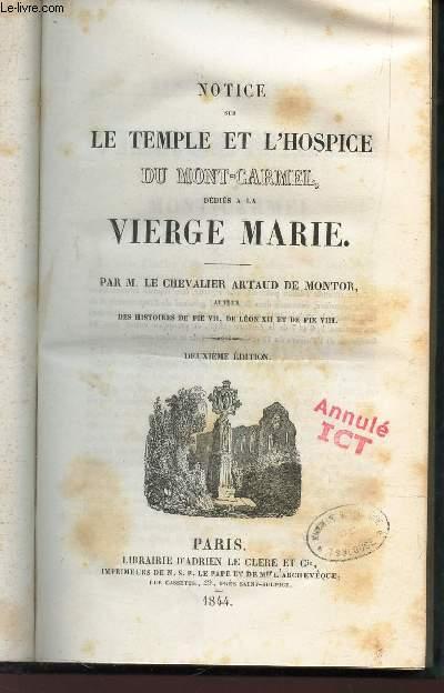 NOTICE SUR LE TEMPLE ET L'HOSPICE DU MONT CARMEL, DEDIES A LA VIERGE MARIE /
