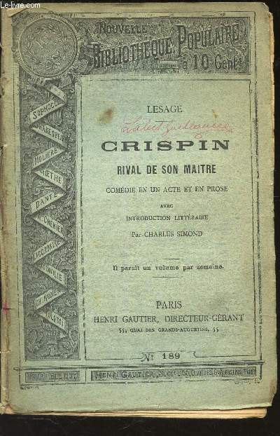 CRISPIN RIVAL DE SON MAITRE - COMEDIE EN UN ACTE ET EN PROSE - AVEC INTRODUCTION LITTERAIRE PAR CHARLES SIMOND / N°189 DE LA NOUVELLE BIBLIOTHEQUE POPULAIRE.
