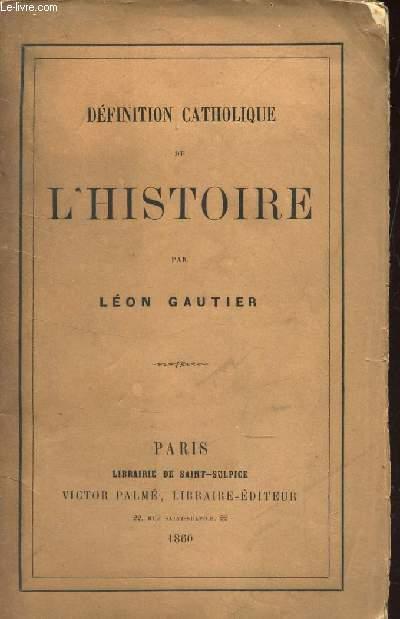 DEFINITION CATHOLIQUE DE L'HISTOIRE