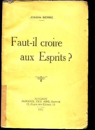 FAUT IL CROIRE AUX ESPRITS?.