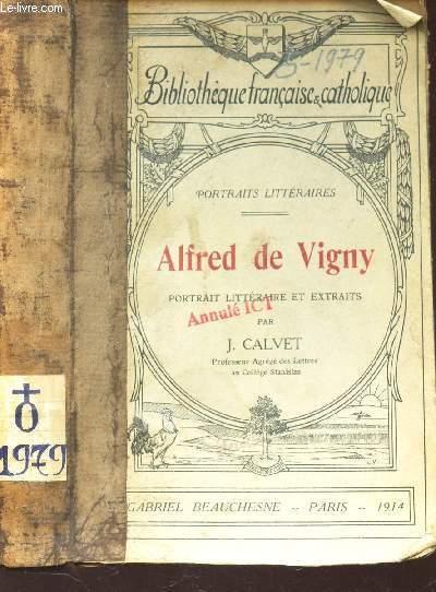 ALFRED DE VIGNY - PORTRAIT LITTERAIRE ET EXTRAITS / BIBLIOTHEQUE FRANCAISE & CATHOIQUES.