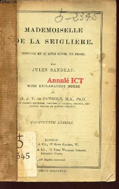 MADEMOISELLE DE LA SEIGLIERE  - comedie en quatre actes, en prose - with explanatory notes by H.J.V. DE CANDOLE M.A. PH. D / FOURTEENTH EDITION