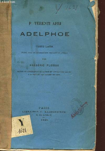 P. TERENTI AFRI - ADELPHOE - TEXTE LATIN.