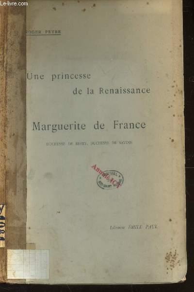 UNE PRINCESSE DE LA RENAISSANCE MARGUERITE DE FRANCE, DUCHESSE DE  BERRY, DUCHESSE DE SAVOIE.